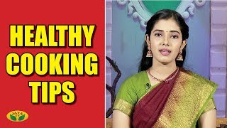 Healthy Cooking Tips Nutrition diary | Adupangarai | Jaya Tv