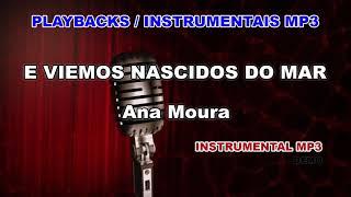 ♬ Playback / Instrumental Mp3 - E VIEMOS NASCIDOS DO MAR - Ana Moura