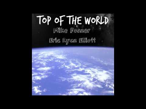 Mike Posner ft. Big Sean & Eric Ryan Elliott - Top Of The World (Official) *NEW 2012*