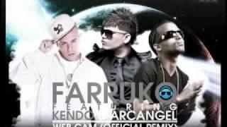 - Farruko Ft Kendo Kaponi AND Arcangel - Web Cam Remix 2010 New Letras.avi
