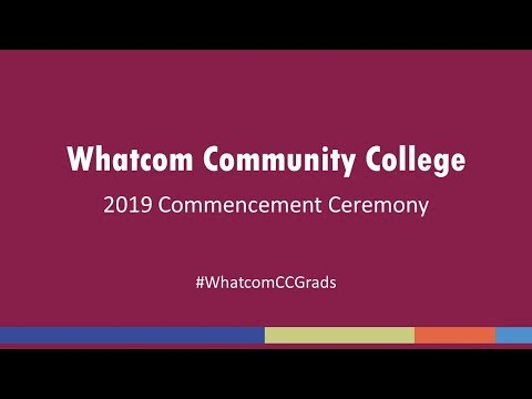 Whatcom Community College's 2019 Commencement Ceremony