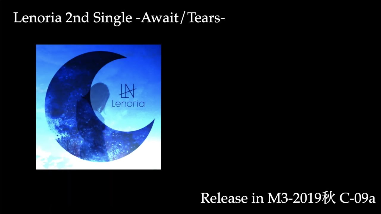 Lenoria 2nd Single -Await/Tears- XFD