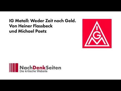 IG Metall: Weder Zeit noch Geld | Heiner Flassbeck und Michael Paetz | NachDenkSeiten-Podcast