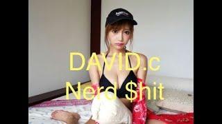 DAVID.c - Nerd $hit