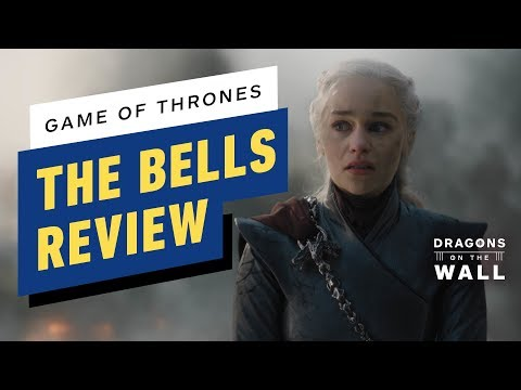 """Game of Thrones: Season 8 Episode 5 """"The Bells"""" Review - Dragons on the Wall"""