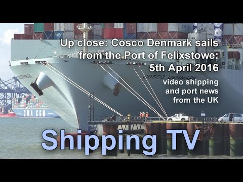 Up Close: Cosco Denmark sails from Felixstowe, 5th April 2016