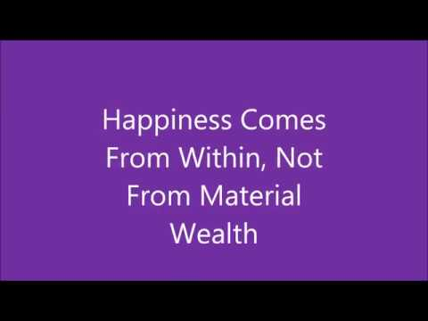 Happiness Comes From Within, Not From Material Wealth