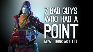 7 Bad Guys Who Had a Point, Now I Think About It