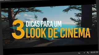 Baixar 3 DICAS ESSENCIAIS para deixar seu vídeo com LOOK DE CINEMA!