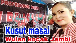 KUSUT MASAI  LAGU DAERAH JAMBI  WULAN KOCAK JAMBI  LIVE EVENT VERSI
