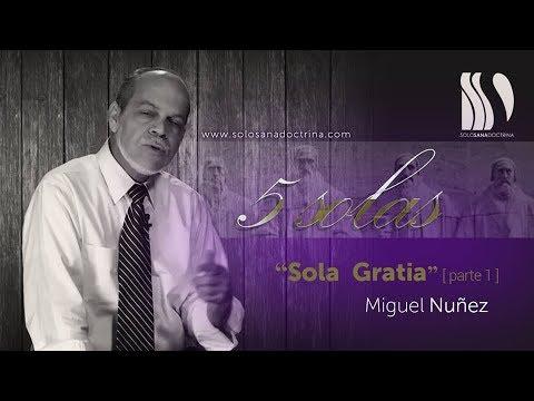 Sola Gratia 1 Miguel Núñez