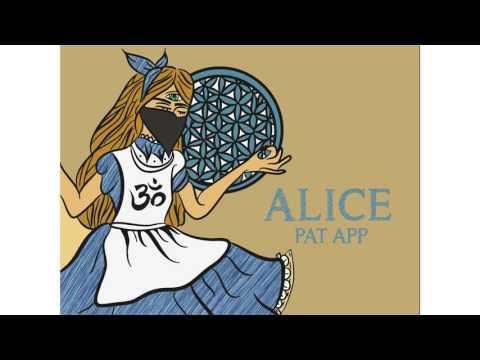 Pat App - Alice [Prod. Madbliss]