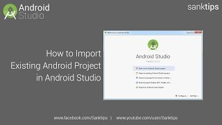 How to Import Existing Android Project in Android Studio | Sanktips