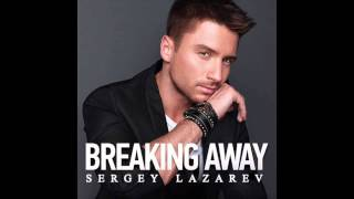 Sergey Lazarev - Breaking Away (Audio)