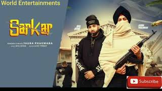 Gambar cover Sarkar The Sadi Apni Aa Song | Jaura Phagwara | Official Song