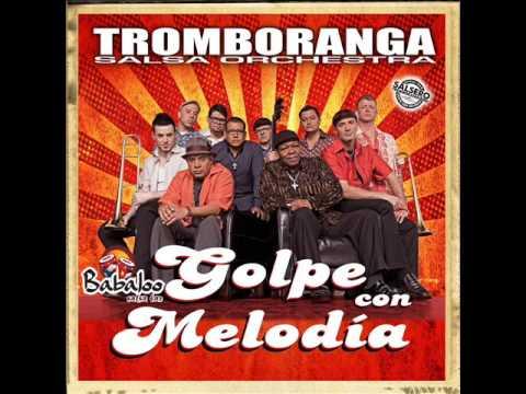GOLPE CON MELODIA TROMBORANGA