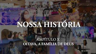 Oitava, a família de Deus   Nossa História • E10
