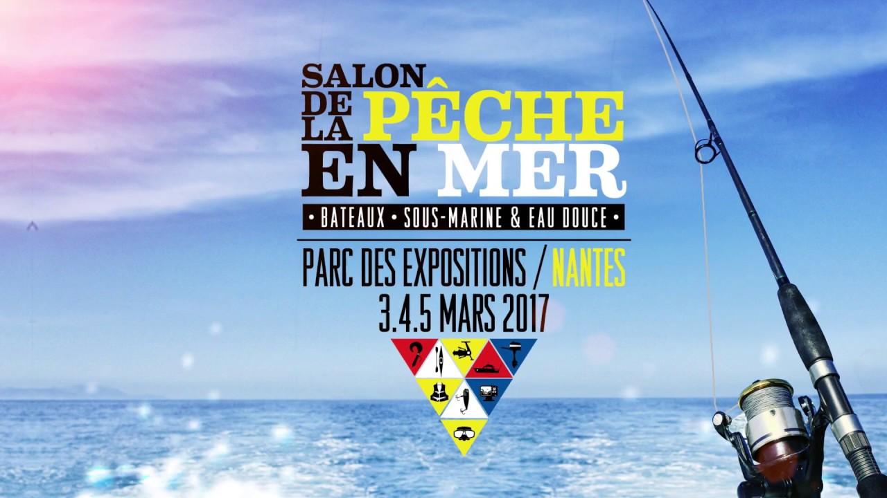 Salon de la p che en mer nantes 2017 teaser youtube - Salon de la peche a nantes ...
