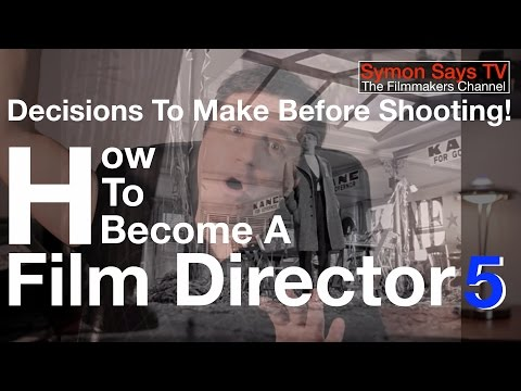 Filmmaking #5: Decisions To Take Before...