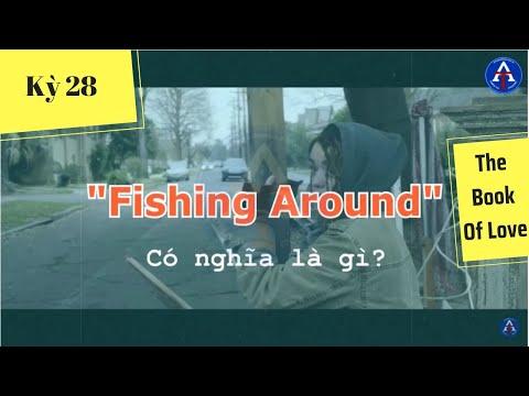 [HỌC IDIOM QUA PHIM] - Fishing Around (phim The Book Of Love)
