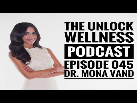 Episode 045- Dr. Mona Vand- A Positive Shift in Healthcare