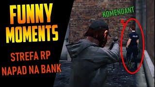 NAPAD NA BANK - PORWANIE KOMENDANTA | Funny Moments StrefaRP