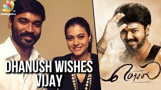 Dhanush wishes Ilayathalapathy Vijay for his birthday