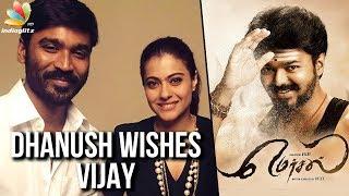 Dhanush wishes Ilayathalapathy Vijay for his birthday