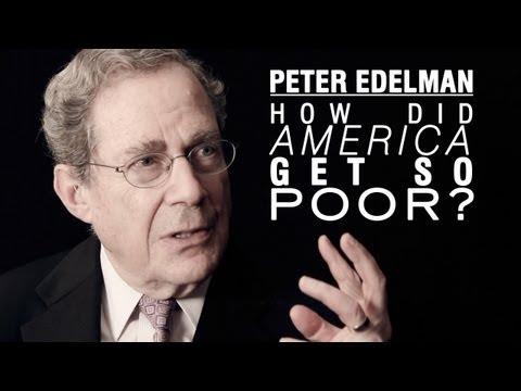 Peter Edelman: How Did America Get So Poor?