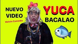 REGGAETON ORIGINAL Yuca con Bacalao @Melvin Comedia Vazquez