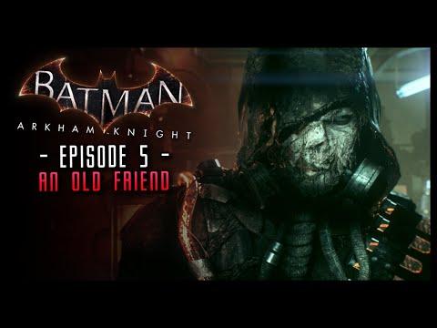 Batman Arkham Knight: Part 5 An Old Friend Returns!
