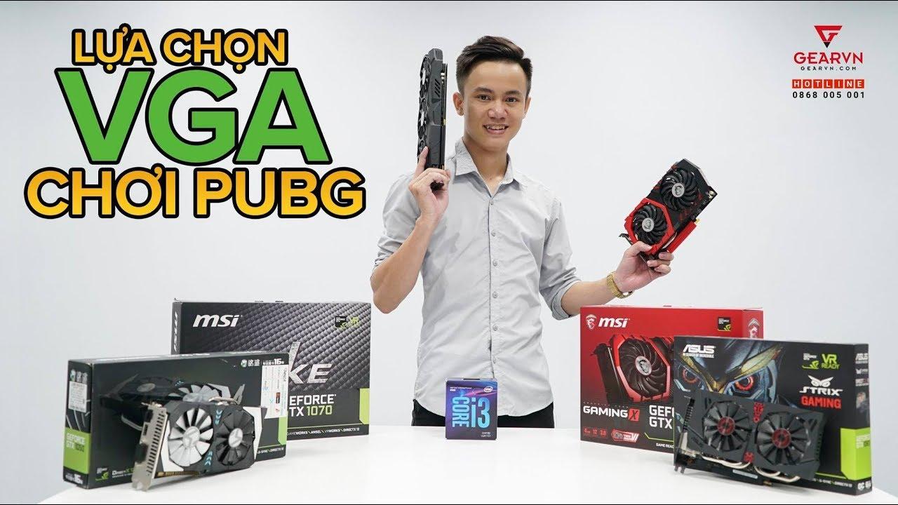 Chọn VGA nào chơi mượt PUBG ? Core i3-8100 & GTX 1050, 1050Ti, 1060 vs 1070