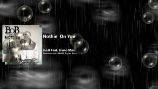 B.o.B ft. Bruno Mars - Nothin
