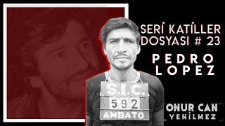 300 ÇOCUK KATİLİ PEDRO ALONSO LOPEZ - ( AND DAĞLARI CANAVARI ) I Seri Katiller Dosyası 23. Bölüm