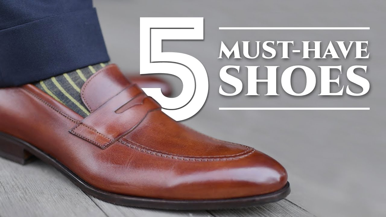 5 Dress Shoes Every Man Must Have - What Leather Men's Shoes To Buy - Which Ones To Purchase First 1