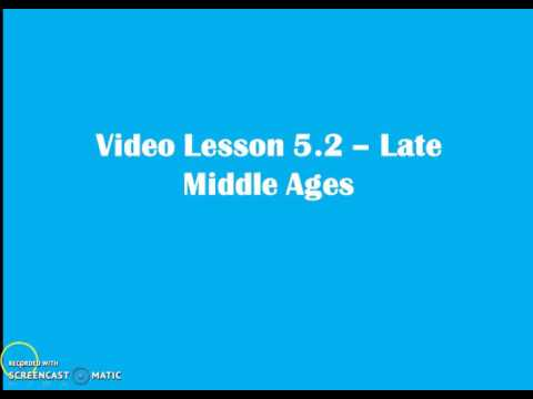 Video Lesson 5 2   Late Middle Ages