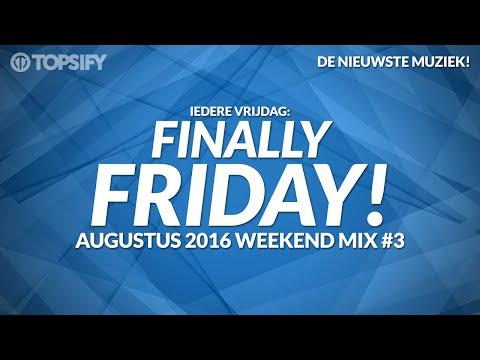 Nieuwe Muziek Augustus 2016 Weekend Mix #3 - Topsify