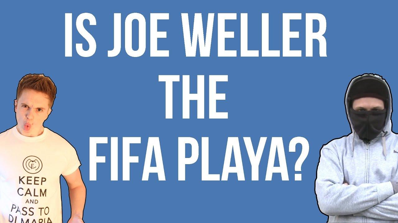 Is Joe Weller The FIFA Playa  YouTube