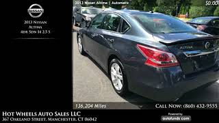 Used 2013 Nissan Altima | Hot Wheels Auto Sales LLC, Manchester, CT