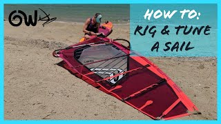 Rigging & Tuning a Sail