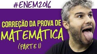 Correção ENEM 2016 - Matemática (Parte 1) - Prof. Viug