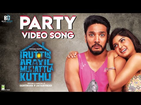 Iruttu Araiyil Murattu Kuththu - Party Song - Official Video Song | Gautham Karthik | Santhosh | 2K