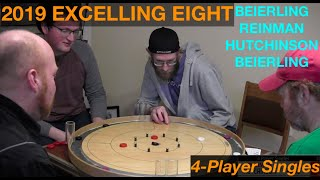 2019 Excelling Eight Crokinole - 4 Player Singles - Beierling/Reinman/Hutchinson/Beierling