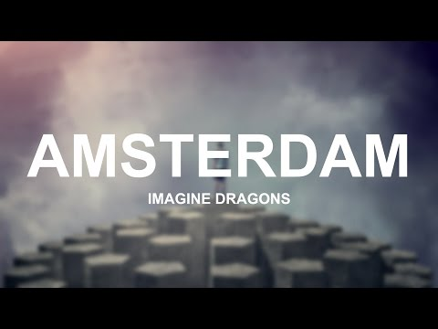 Amsterdam - Imagine Dragons (Lyrics)