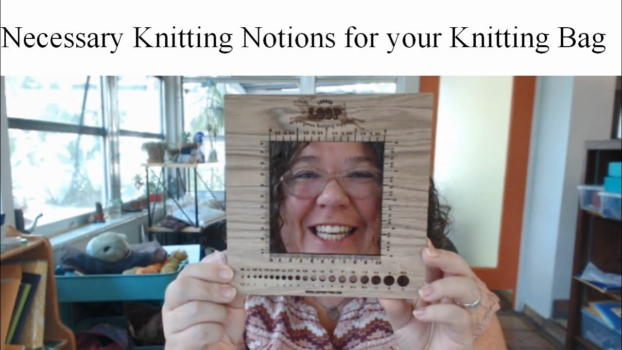Let's Talk: Necessary Knitting Notions for your Knitting Bag