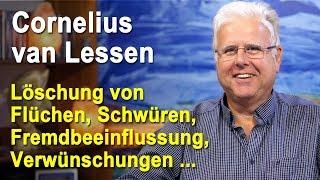 Löschung von Flüchen, Schwüren, Fremdbeeinflussung, Gelübde | Cornelius van Lessen