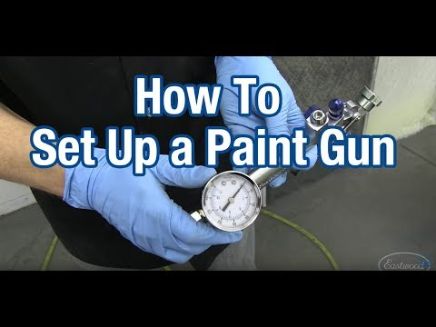 how-to-set-up-your-paint-gun-for-spraying---regulator-tip---with-kevin-tetz-&-eastwood