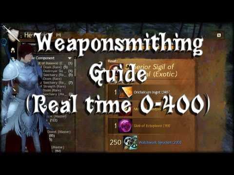 Guild Wars 2 - Weaponsmithing (Real Time, 0-400)