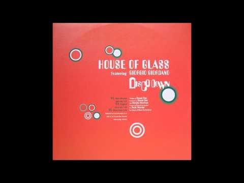 House Of Glass Featuring Giorgio Giordano -  Disco Down (Bini & Martini MIx)
