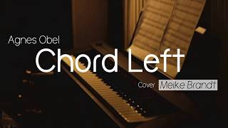 Chord Left - Agnes Obel - Piano cover by Meike Brandt